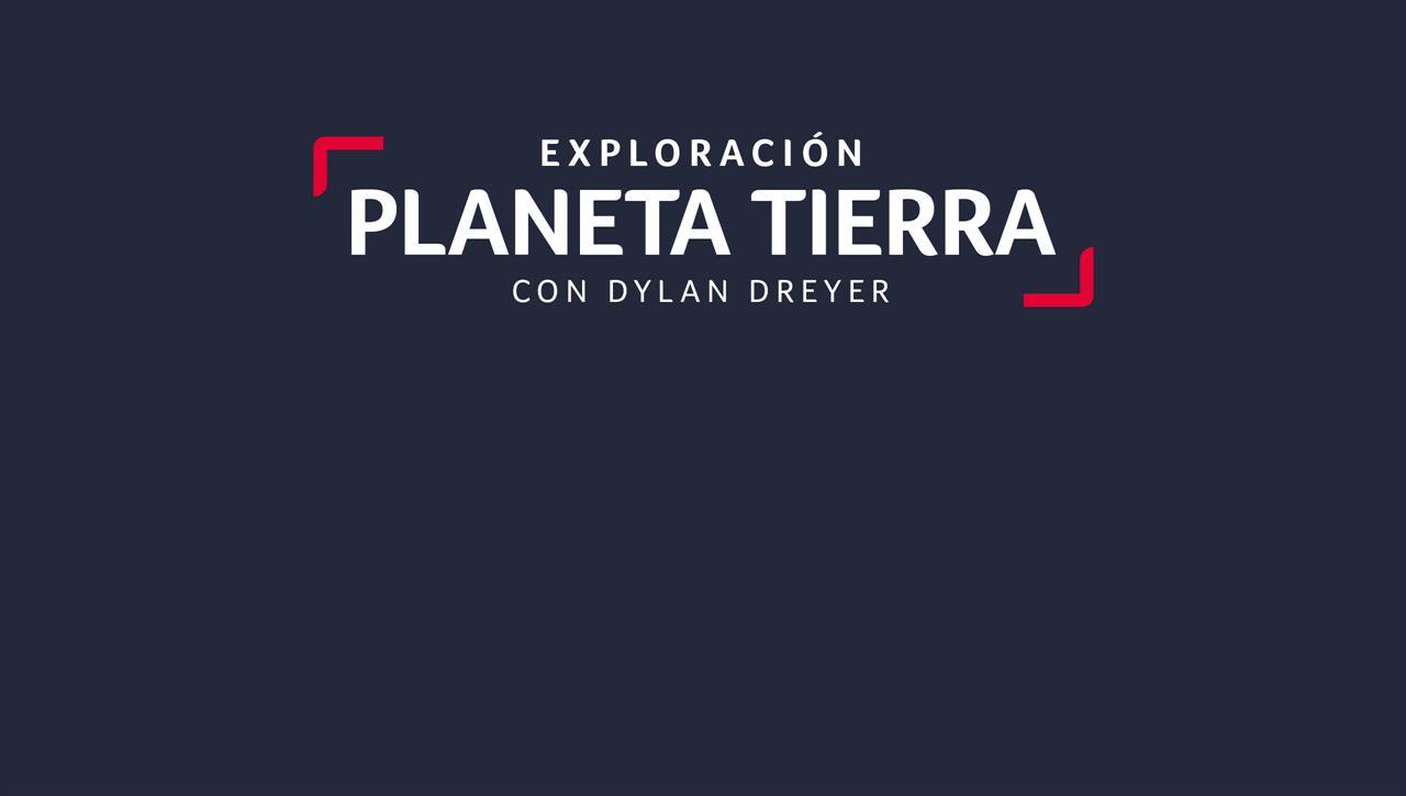 Exploración Planeta Tierra con Dylan Dreyer
